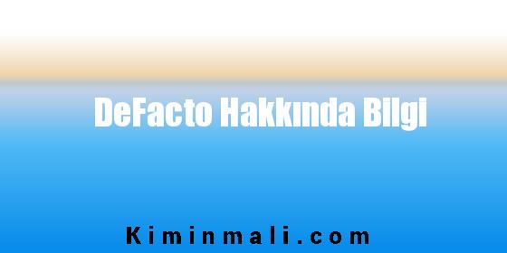 DeFacto Hakkında Bilgi