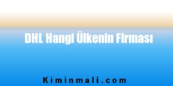 DHL Hangi Ülkenin Firması