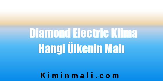 Diamond Electric Klima Hangi Ülkenin Malı