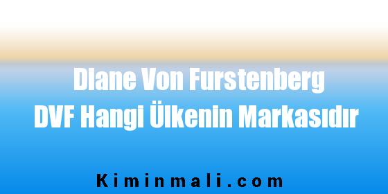 Diane Von Furstenberg DVF Hangi Ülkenin Markasıdır