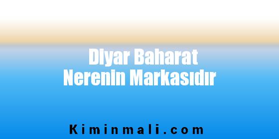 Diyar Baharat Nerenin Markasıdır