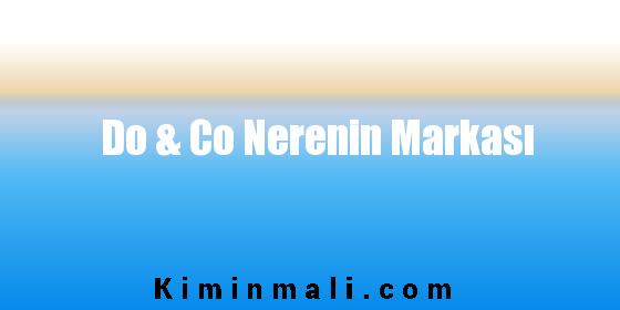 Do & Co Nerenin Markası
