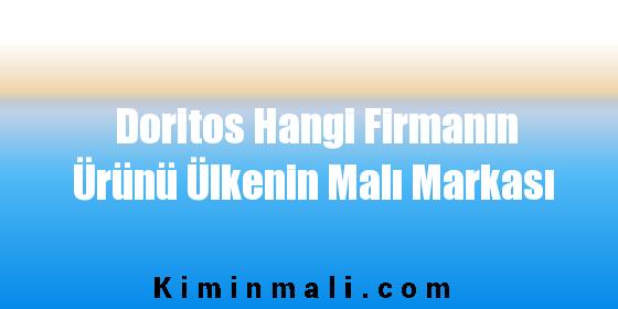 Doritos Hangi Firmanın Ürünü Ülkenin Malı Markası