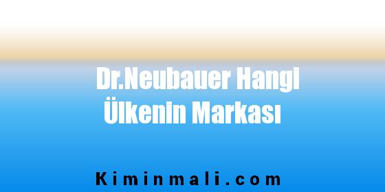 Dr.Neubauer Hangi Ülkenin Markası
