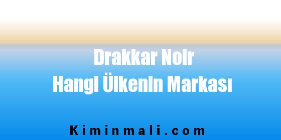 Drakkar Noir Hangi Ülkenin Markası