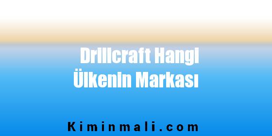Drillcraft Hangi Ülkenin Markası