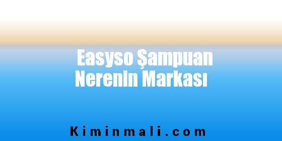 Easyso Şampuan Nerenin Markası