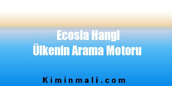Ecosia Hangi Ülkenin Arama Motoru