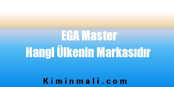 EGA Master Hangi Ülkenin Markasıdır