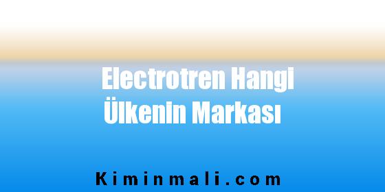 Electrotren Hangi Ülkenin Markası
