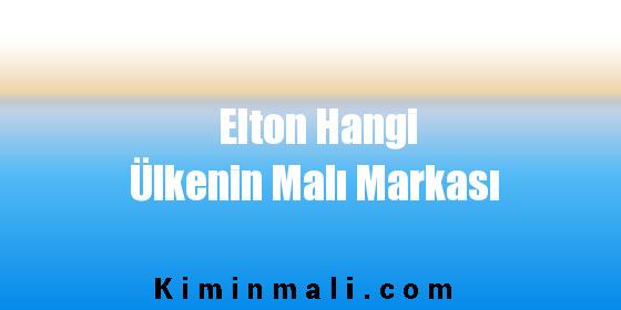Elton Hangi Ülkenin Malı Markası