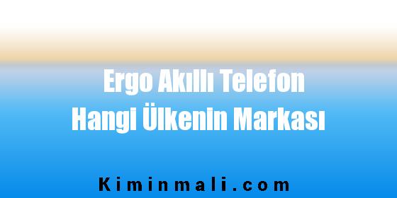 Ergo Akıllı Telefon Hangi Ülkenin Markası