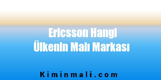 Ericsson Hangi Ülkenin Malı Markası