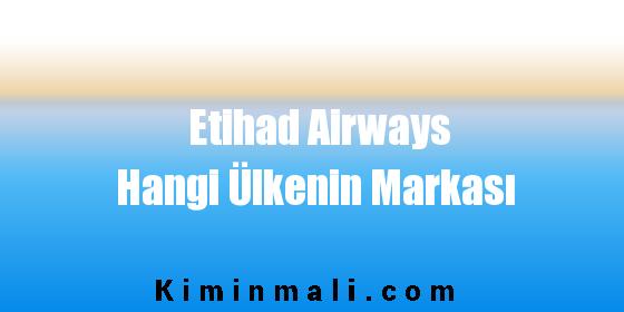 Etihad Airways Hangi Ülkenin Markası