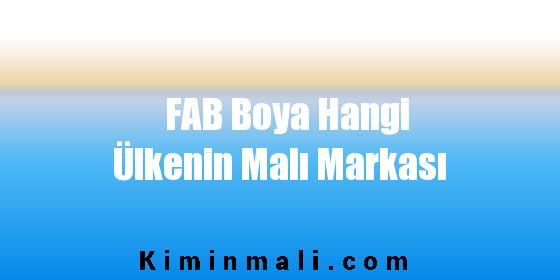 FAB Boya Hangi Ülkenin Malı Markası