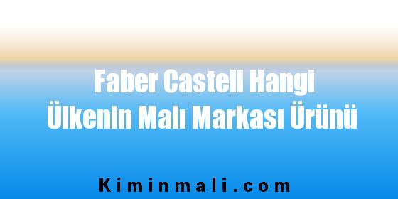 Faber Castell Hangi Ülkenin Malı Markası Ürünü