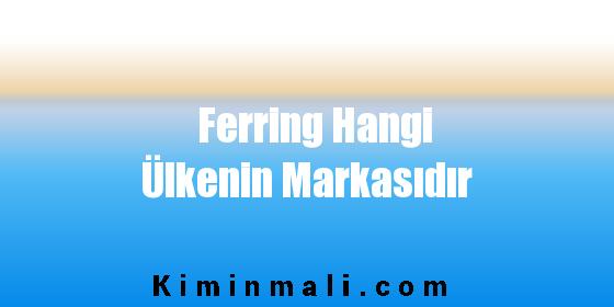 Ferring Hangi Ülkenin Markasıdır