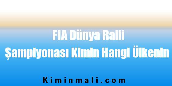 FIA Dünya Ralli Şampiyonası Kimin Hangi Ülkenin