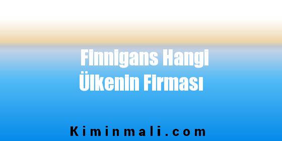 Finnigans Hangi Ülkenin Firması
