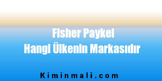 Fisher Paykel Hangi Ülkenin Markasıdır