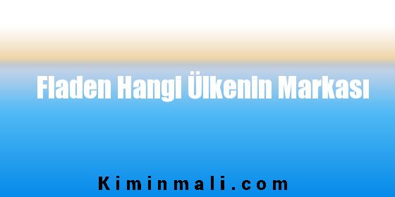 Fladen Hangi Ülkenin Markası