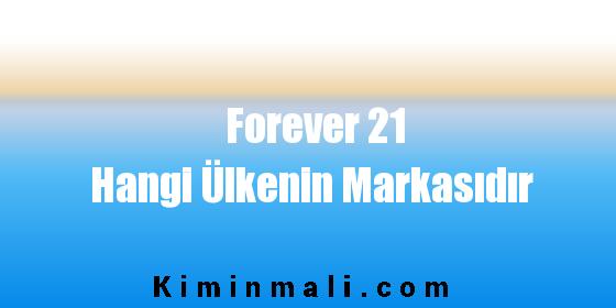 Forever 21 Hangi Ülkenin Markasıdır