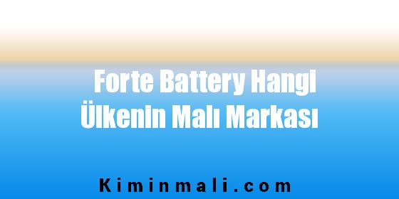 Forte Battery Hangi Ülkenin Malı Markası
