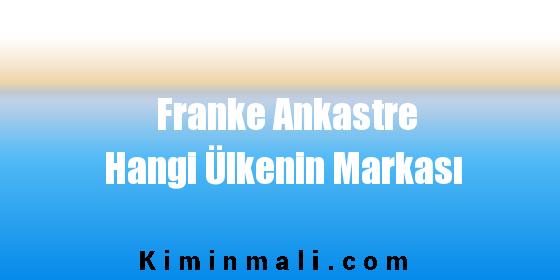 Franke Ankastre Hangi Ülkenin Markası