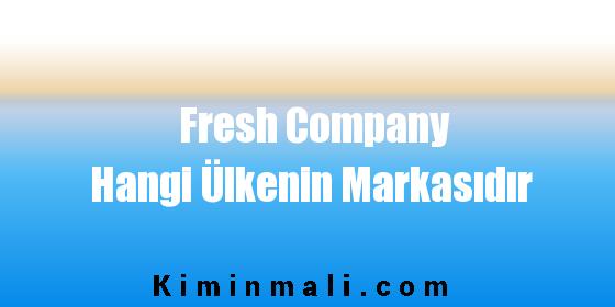 Fresh Company Hangi Ülkenin Markasıdır