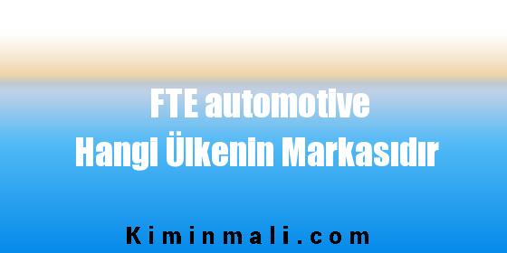 FTE automotive Hangi Ülkenin Markasıdır