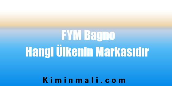 FYM Bagno Hangi Ülkenin Markasıdır