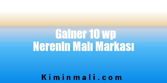 Gainer 10 wp Nerenin Malı Markası