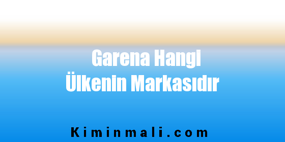 Garena Hangi Ülkenin Markasıdır