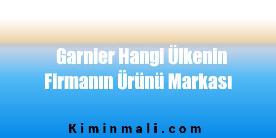 Garnier Hangi Ülkenin Firmanın Ürünü Markası