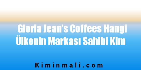 Gloria Jean's Coffees Hangi Ülkenin Markası Sahibi Kim