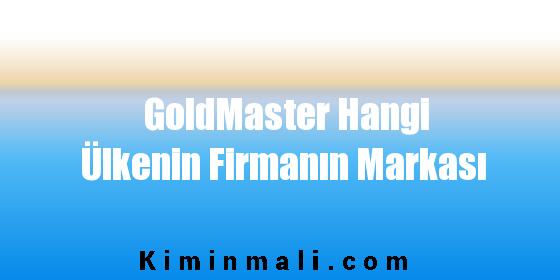 GoldMaster Hangi Ülkenin Firmanın Markası