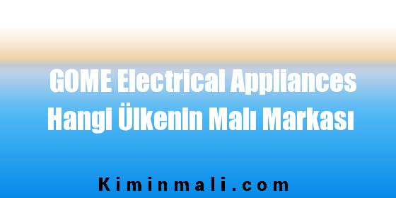 GOME Electrical Appliances Hangi Ülkenin Malı Markası