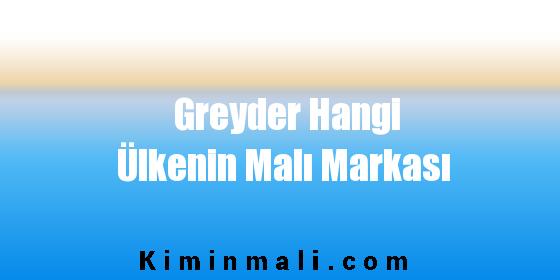 Greyder Hangi Ülkenin Malı Markası