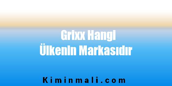 Grixx Hangi Ülkenin Markasıdır