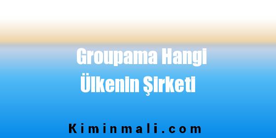 Groupama Hangi Ülkenin Şirketi