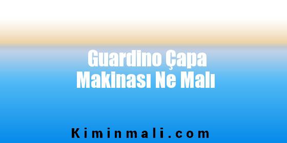 Guardino Çapa Makinası Ne Malı