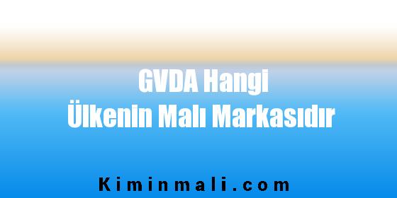 GVDA Hangi Ülkenin Malı Markasıdır
