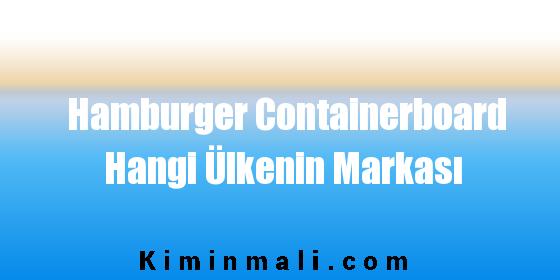 Hamburger Containerboard Hangi Ülkenin Markası