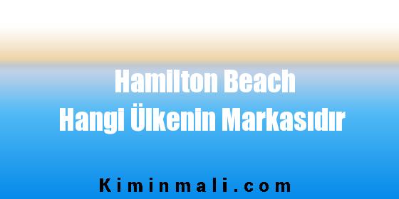 Hamilton Beach Hangi Ülkenin Markasıdır