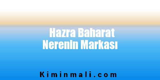 Hazra Baharat Nerenin Markası