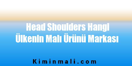 Head Shoulders Hangi Ülkenin Malı Ürünü Markası