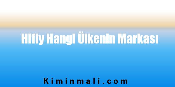 Hifly Hangi Ülkenin Markası