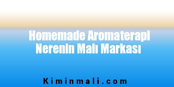 Homemade Aromaterapi Nerenin Malı Markası