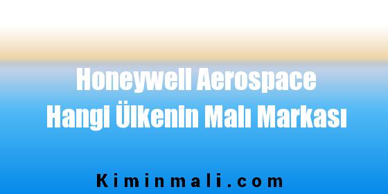 Honeywell Aerospace  Hangi Ülkenin Malı Markası