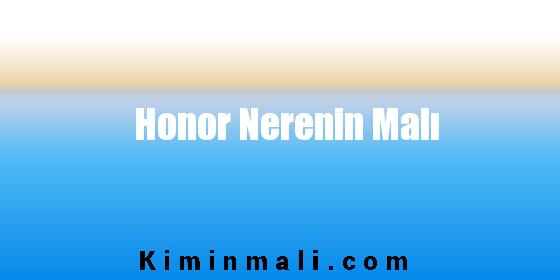 Honor Nerenin Malı